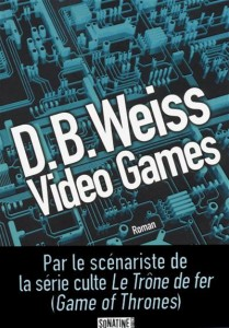 DB Weiss  - Video Games, le roman
