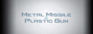 Metal missile and plastic gun