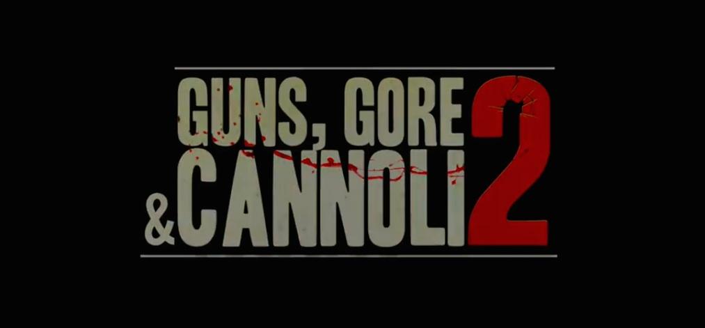 Guns, Gore Cannoli 2