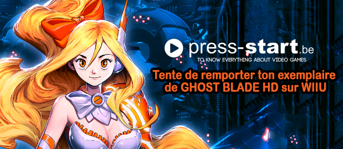 Ghost Blade HD – concours Wii U