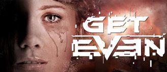Get Even : Entre peur et déception
