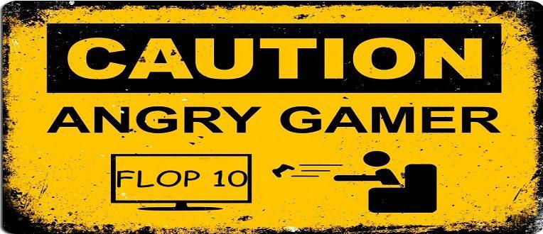 Le Flop 10 de ce qu'on n'aime pas dans nos jeux