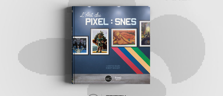 L'Art du Pixel : SNES – chez Third Editions
