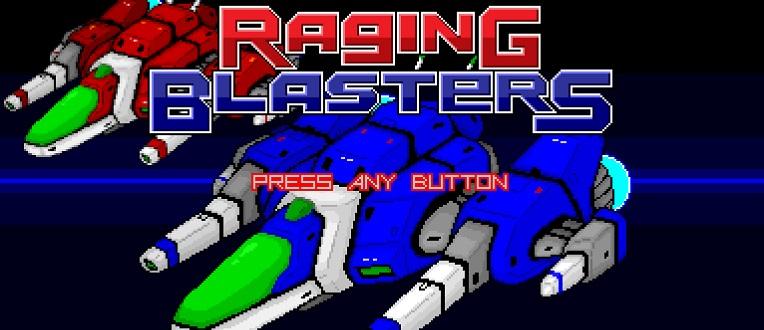 Raging Blasters